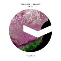esoulate podcast #18 by Tournér + Tracklist
