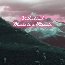 Fresh Music: KELLERKIND - Music is a Miracle - STIL VOR TALENT
