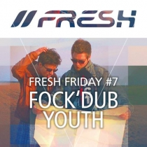 FRESH FRIDAY 7 - by Fock'dub Youth