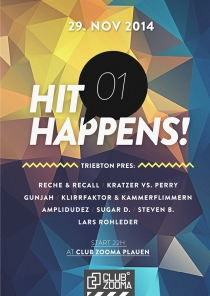 SA 29.11.14 : Hit Happens @ Zooma in Plauen