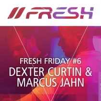 FRESH FRIDAY 6 - by Dexter Curtin & Marcus Jahn