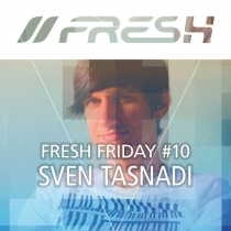 FRESH FRIDAY 10 - by SVEN TASNADI