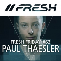 FRESH FRIDAY 63 - MIT PAUL THAESLER