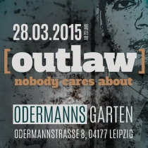 SA 28.03.15 : [Outlaw] - Nobody Cares About im Odermanns Garten Leipzig