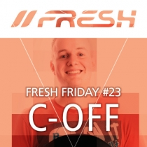 FRESH FRIDAY 23 - mit C-Off