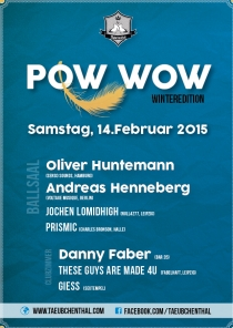 SA 14.02.15 : POW WOW - WINTER EDITION @ Täubchenthal Leipzig