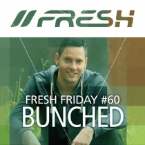FRESH FRIDAY 60 - MIT BUNCHED