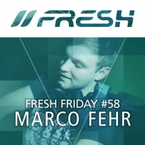 FRESH FRIDAY 58 - MIT MARCO FEHR
