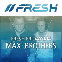 FRESH FRIDAY 14 - by Mäx' Brothers