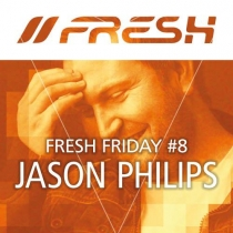 FRESH FRIDAY 8 - by JASON PHILIPS