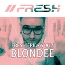 FRESH FRIDAY 17 - by Blondee
