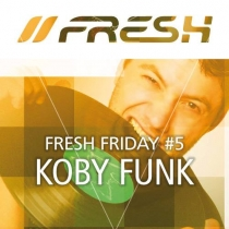 FRESH FRIDAY 5 - by KOBY FUNK