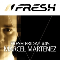 FRESH FRIDAY 45 - mit Marcel Martenez