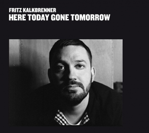 FRITZ KALKBRENNER – HERE TODAY GONE TOMORROW – SUOL