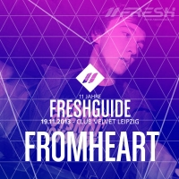 DI 19.11.13 // 11 JAHRE FRESHGUIDE mit FROMHEART