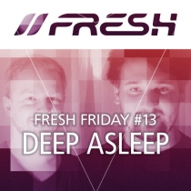 FRESH FRIDAY 13 - by Deep Asleep!