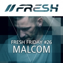 FRESH FRIDAY 26 - mit Malcom