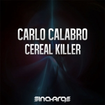 Fresh Music: Carlo Calabro - Cereal Killer - In Charge Recordings