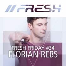 FRESH FRIDAY 34 - mit Florian Rebs