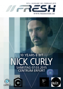 SA 07.03.15 : 10years8bit mit NICK CURLY im CENTRUM ERFURT
