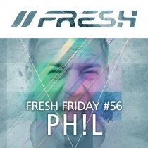 FRESH FRIDAY 56 - MIT PH!L
