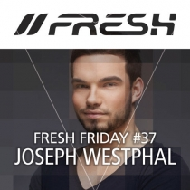 FRESH FRIDAY 37 - mit Joseph Westphal