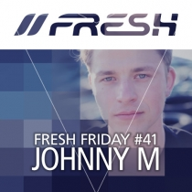 FRESH FRIDAY 41 - mit Johnny M