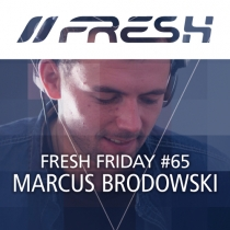 FRESH FRIDAY 65 - MIT MARCUS BRODROWSKI