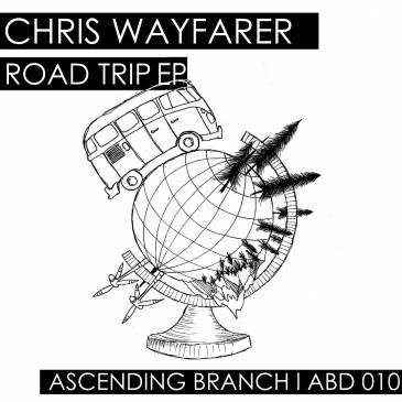 Chris Wayfarer - Road Trip EP - Ascending Branch - ABD010