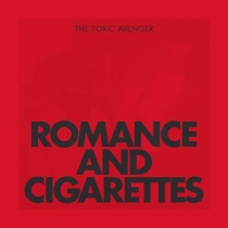 Fresh Music: THE TOXIC AVENGER - ROMANCE & CIGARETTES - Roy Music