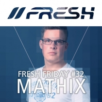 FRESH FRIDAY 32 - mit Mathix