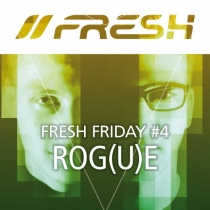 FRESH FRIDAY 4 - by ROG(U)E