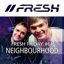 FRESH FRIDAY 61 - MIT NEIGHBOURHOOD