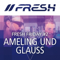FRESH FRIDAY 2 - by Ameling & Glauß