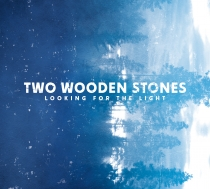 Fresh Music: Two Wooden Stones - Looking for the Light - Kick The Flame