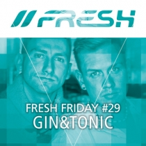 FRESH FRIDAY 29 - mit Gin&Tonic