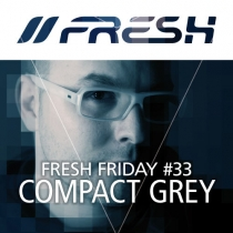 FRESH FRIDAY 33 - mit COMPACT GREY