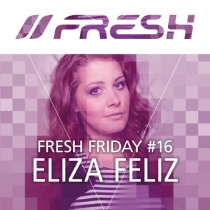 FRESH FRIDAY 16 - by Eliza Feliz