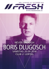 NEVER ENOUGH mit BORIS DLUGOSCH am 20.09.14 im L1 in Leipzig